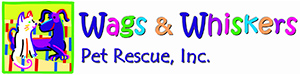Wags & Whiskers Pet Rescue, Inc